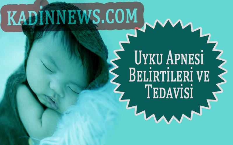 Uyku Apnesi Belirtileri ve Tedavisi - Kadinnews.Com